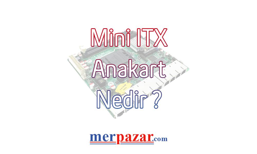mini-itx-anakart-nedir