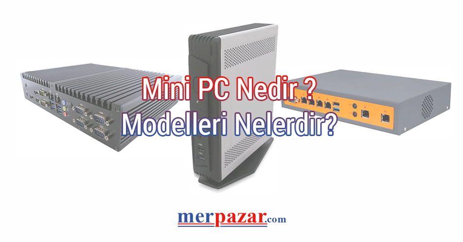 Mini PC Nedir?