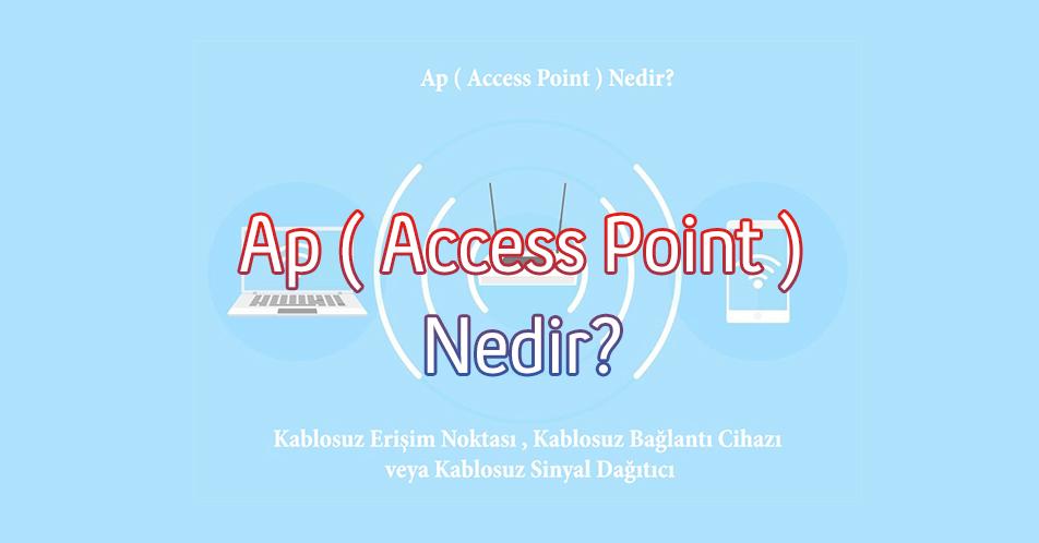 Ap ( Access Point ) Nedir?